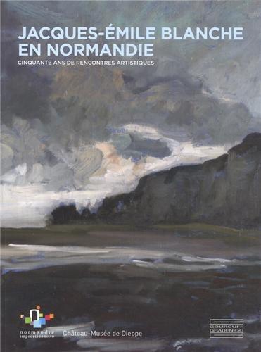 9782353401536: Jacques-Emile Blanche en Normandie