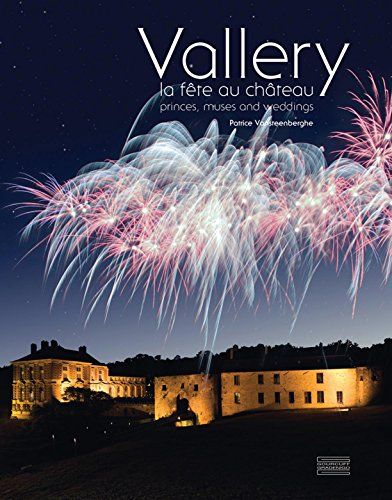 Vallery: Princes, Muses, and Weddings (English and French Edition): Vansteenberghe, Patrice