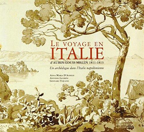 9782353401857: Le voyage en Italie d'Aubin-Louis Millin 1811-1813