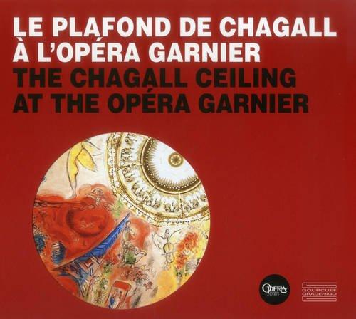 9782353401994: Le plafond de Chagall à l'Opéra Garnier : The Chagall Ceiling at the Opéra Garnier