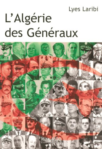 L'Algà rie des Gà nà raux (French Edition): Lyes Laribi