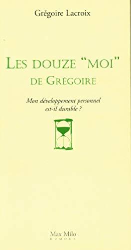 """Les douze """" Moi """" de Grégoire: Lacroix, Grégoire"""