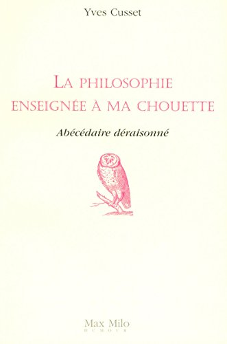 9782353410309: La philosophie enseignee a ma chouette (French Edition)