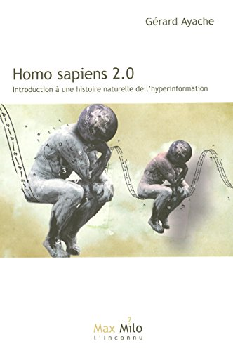 Homo sapiens 2.0: Ayache, Gerard