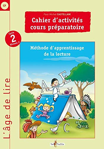 L'age de lire Cahier d'activites Cours Preparatoire: Castellani Paul Michel