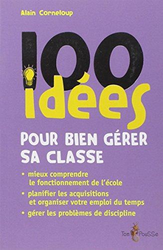 9782353450190: 100 idées pour gérer sa classe