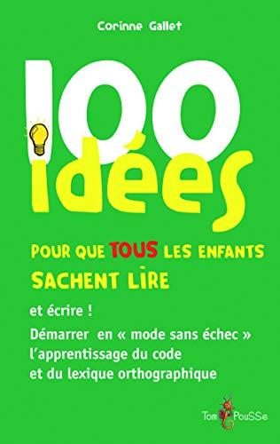 9782353450794: 100 idées pour que tous les enfants sachent lire