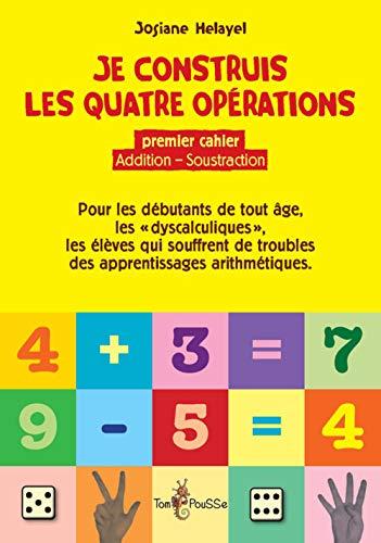 Je construis les quatre operations Premier cahier addition sous: Helayel Josiane