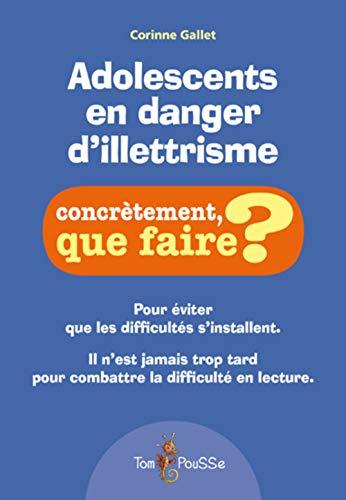 Adolescents en danger d'illettrisme: Gallet Corinne