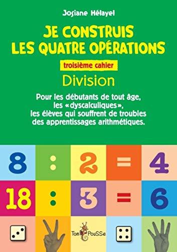 Je construis les quatre operation Vol 3 Division Pour les debu: Helayel Josiane