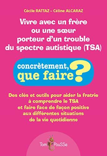 9782353452170: Vivre avec un frère ou une soeur porteur d'un trouble du spectre autistique (TSA)
