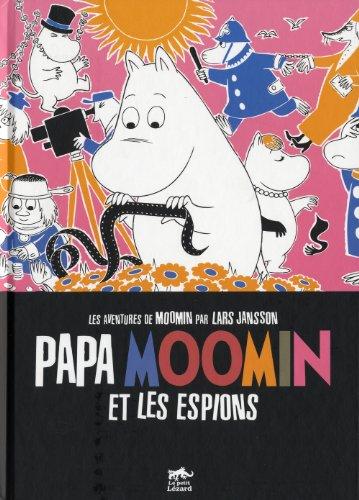 Papa Moomin et les espions : La lampe magique de Moomin, Moomin et la voie ferrée, Papa ...
