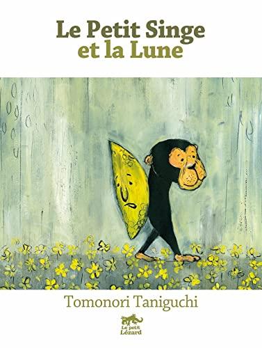 Petit singe et la lune (Le): Taniguchi, Tomonori