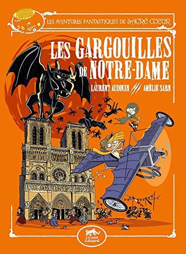 9782353480623: Les aventures fantastiques de Sacré-Coeur : Les gargouilles de Notre-Dame