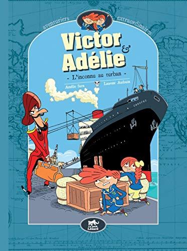 9782353481378: Victor & Adélie, aventuriers extraordinaires, Tome 1 : L'inconnu au turban