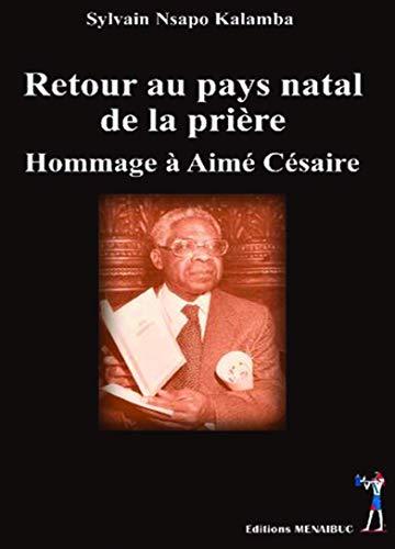 9782353490684: Retour au pays natal de la prière : Hommage à Aimé Césaire