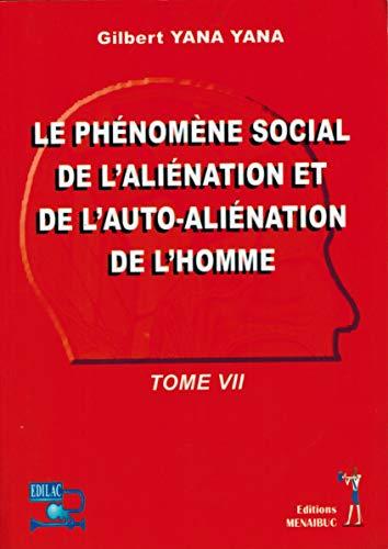 9782353490936: Le Phenomene Social de l'Alienation et de l'Auto-Alienation de l'Homme