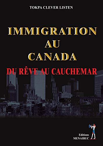 9782353491575: Immigration au Canada : Du rêve au cauchemar
