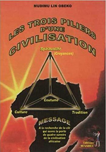 9782353491773: Les Trois Piliers d une Civilisation