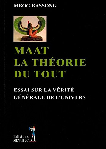9782353492220: Maat la théorie du tout Essai sur la vérité générale de l'univers