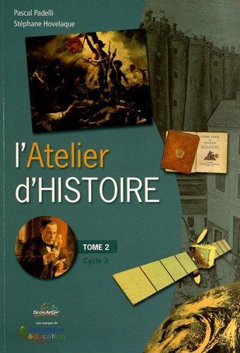 9782353511129: L'Atelier d'Histoire Cycle 3 : Tome 2