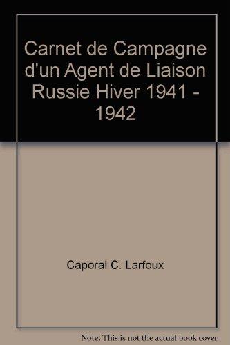 9782353520169: Carnet de campagne d'un agent de liaison, Russie Hiver 1941-1942