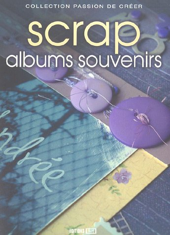 Scrap albums souvenirs (Passion de créer): Editions ESI