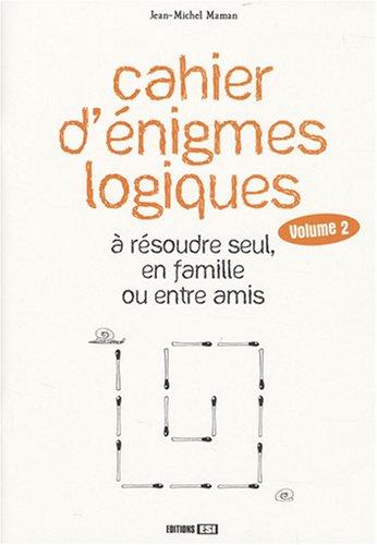 9782353551255: Cahier d'énigmes logiques à résoudre seul, en famille ou entre amis : Tome 2