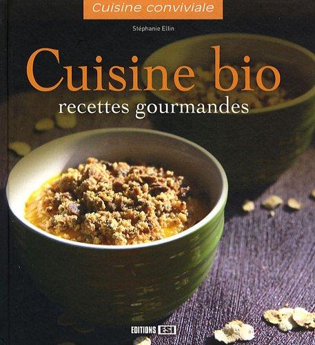 9782353551675: Cuisine bio : Recettes gourmandes