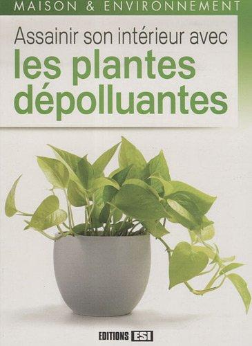 9782353551828: Assainir son int�rieur avec les plantes d�polluantes