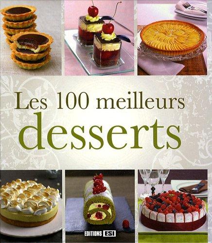 9782353551958: Les 100 meilleurs desserts
