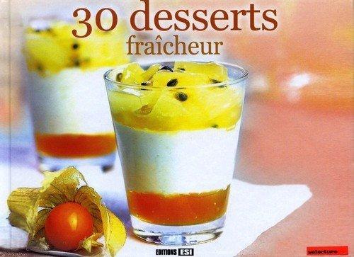 30 Desserts Fraicheur [Broch?] - Sylvie Ait-Ali, St?phanie Ellin, Emmanuelle Evrard (Author)
