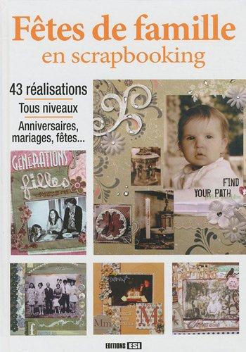 Fêtes de famille en scrapbooking (1DVD): Editions ESI