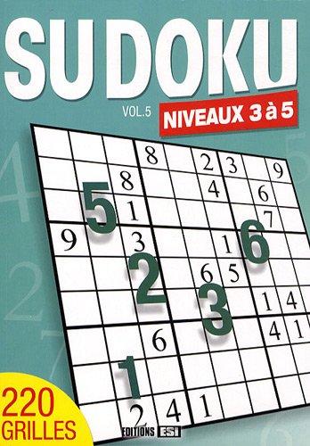 SUDOKU NIVEAUX 3 À 5 T05: COLLECTIF