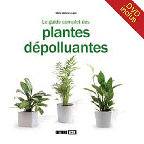 9782353553259: Le guide complet des plantes dépolluantes (1DVD)