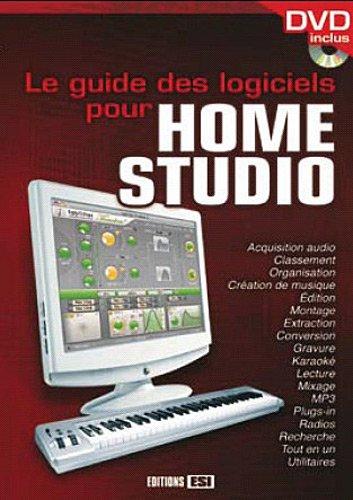 Le guide des logiciels pour Home Studio: Editions ESI