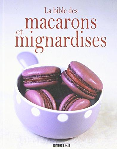 9782353554485: La bible des macarons et mignardises (French Edition)