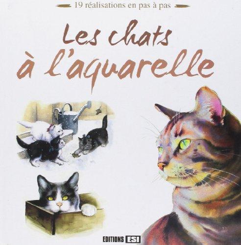 9782353554515: Chats a l Aquarelle (les)