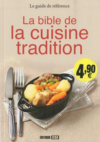 La bible de la cuisine tradition: Editions ESI
