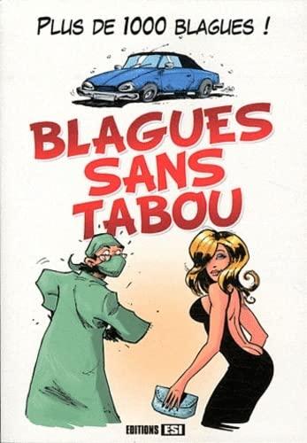 Blagues sans tabou : 1000 blagues: Editions ESI