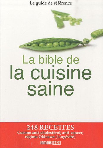 La bible de la cuisine saine: Editions ESI