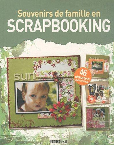 Souvenirs de famille en scrapbooking: Collectif