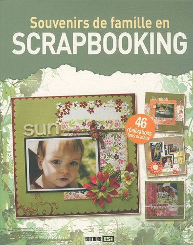 Souvenirs de famille en Scrapbooking (French Edition): Editions ESI