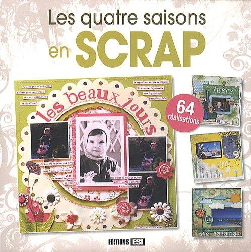 9782353555574: Les quatre saisons en scrap (French Edition)