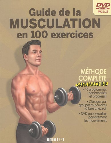 9782353556182: Guide de la musculation en 100 exercices : Sans machine (1DVD)