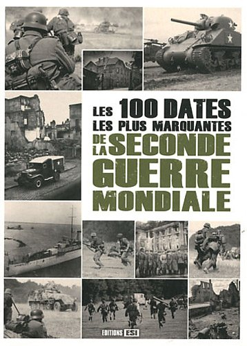 9782353556854: 100 dates les plus marquantes de la seconde guerre mondiale