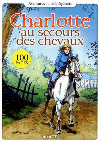 Charlotte au secours des chevaux (Aventures au: Editions ESI