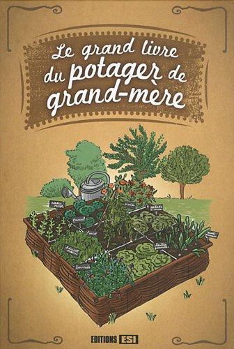 9782353558353: Le grand livre du potager de grand-mère