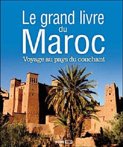 9782353559206: Le grand livre du Maroc : Voyage au pays du couchant