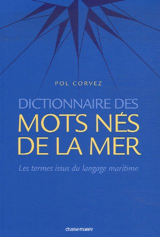 9782353570072: Dictionnaire des mots nés de la mer / les termes français issus du langage maritime